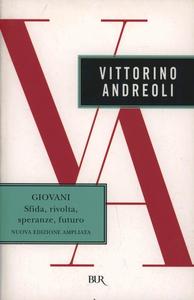 Libro Giovani. Sfida, rivolta, speranze, futuro Vittorino Andreoli