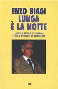 Foto Cover di Lunga è la notte, Libro di Enzo Biagi, edito da BUR Biblioteca Univ. Rizzoli