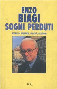 Foto Cover di Sogni perduti, Libro di Enzo Biagi, edito da BUR Biblioteca Univ. Rizzoli