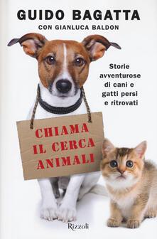 Chiama il cerca animali. Storie avventurose di cani e gatti persi e ritrovati.pdf