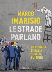 Tegliowinterrun.it Le strade parlano. Una storia d'Italia scritta sui muri Image