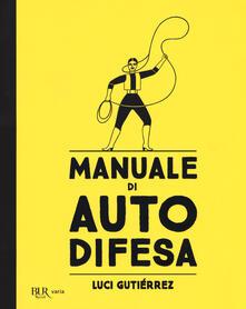 Premioquesti.it Manuale di autodifesa. Ediz. illustrata Image