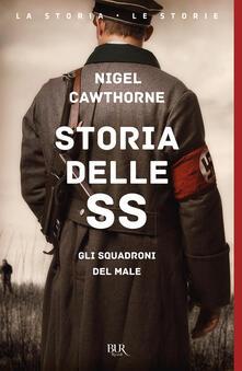 Storia delle SS. Gli squadroni del male - Nigel Cawthorne - copertina
