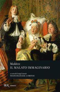 Foto Cover di Il malato immaginario. Testo francese a fronte, Libro di Molière, edito da BUR Biblioteca Univ. Rizzoli