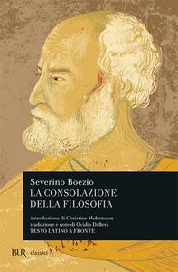 Libro La consolazione della filosofia. Testo latino a fronte Severino Boezio