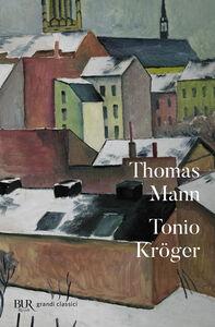 Foto Cover di Tonio Kröger. Testo tedesco a fronte, Libro di Thomas Mann, edito da BUR Biblioteca Univ. Rizzoli
