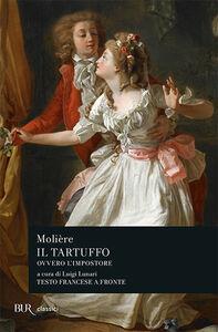 Foto Cover di Il tartuffo ovvero l'impostore. Testo francese a fronte, Libro di Molière, edito da BUR Biblioteca Univ. Rizzoli