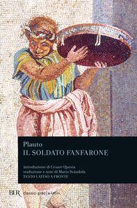 Libro Il soldato fanfarone. Testo latino a fronte T. Maccio Plauto