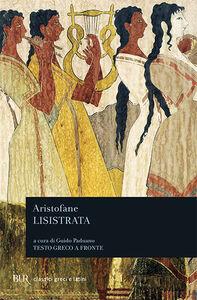 Foto Cover di Lisistrata. Testo greco a fronte, Libro di Aristofane, edito da BUR Biblioteca Univ. Rizzoli