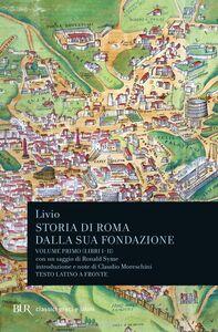 Foto Cover di Storia di Roma dalla sua fondazione. Testo latino a fronte. Vol. 1: Libri 1-2., Libro di Tito Livio, edito da BUR Biblioteca Univ. Rizzoli