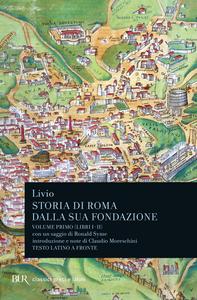 Libro Storia di Roma dalla sua fondazione. Testo latino a fronte. Vol. 1: Libri 1-2. Tito Livio