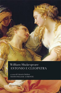 Libro Antonio e Cleopatra. Testo inglese a fronte William Shakespeare
