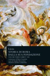 Storia di Roma dalla sua fondazione. Testo latino a fronte. Vol. 3: Libri 5-7.