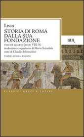 Storia di Roma dalla sua fondazione. Testo latino a fronte. Vol. 4: Libri 8-10.