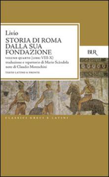 Laboratorioprovematerialilct.it Storia di Roma dalla sua fondazione. Testo latino a fronte. Vol. 4: Libri 8-10. Image