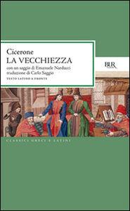 Foto Cover di La vecchiezza, Libro di M. Tullio Cicerone, edito da BUR Biblioteca Univ. Rizzoli