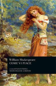 Foto Cover di Come vi piace, Libro di William Shakespeare, edito da BUR Biblioteca Univ. Rizzoli