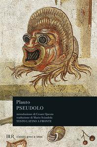 Libro Pseudolo. Testo latino a fronte T. Maccio Plauto