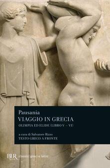 Rallydeicolliscaligeri.it Viaggio in Grecia. Guida antiquaria e artistica. Testo greco a fronte. Vol. 5: Olimpia e Elide. Image
