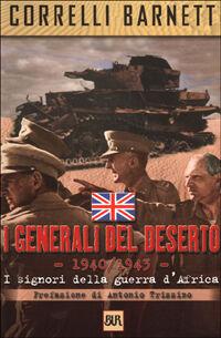 I generali del deserto. I signori della guerra d'Africa