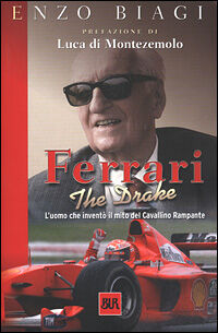 Ferrari the drake. L'uomo che inventò il mito del cavallino rampante