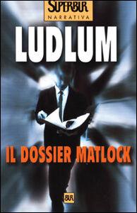 Libro Il dossier Matlock Robert Ludlum