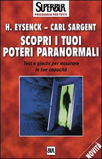 Scopri i tuoi poteri paranormali. Test e giochi per misurare le tue capacità