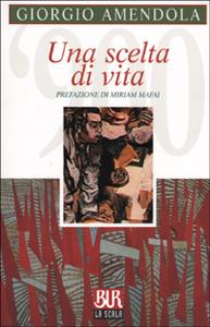 Libro Una scelta di vita Giorgio Amendola