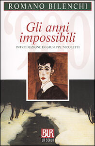 Libro Gli anni impossibili Romano Bilenchi
