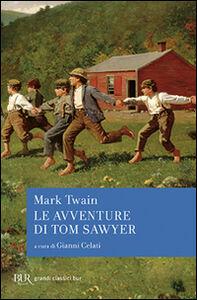 Foto Cover di Le avventure di Tom Sawyer, Libro di Mark Twain, edito da BUR Biblioteca Univ. Rizzoli