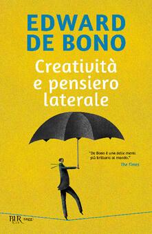 Creatività e pensiero laterale - Edward De Bono - copertina