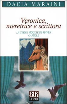 Grandtoureventi.it Veronica, meretrice e scrittora. La terza moglie di Mayer. Camille Image