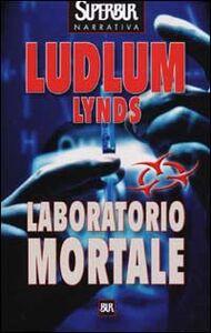 Libro Laboratorio mortale Robert Ludlum , Gayle Lynds