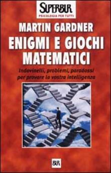 Enigmi e giochi matematici - Martin Gardner - copertina