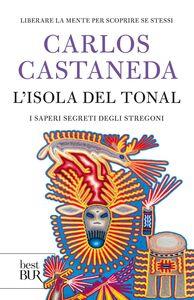 Foto Cover di L' isola del Tonal, Libro di Carlos Castaneda, edito da BUR Biblioteca Univ. Rizzoli