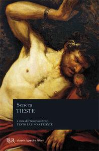 Libro Tieste. Testo latino a fronte L. Anneo Seneca