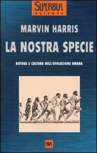 Libro La nostra specie Marvin Harris