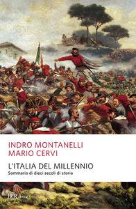 Libro L' Italia del millennio. Sommario di dieci secoli di storia Indro Montanelli , Mario Cervi