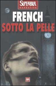 Foto Cover di Sotto la pelle, Libro di Nicci French, edito da BUR Biblioteca Univ. Rizzoli
