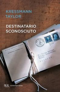 Libro Destinatario sconosciuto Katherine Kressmann Taylor