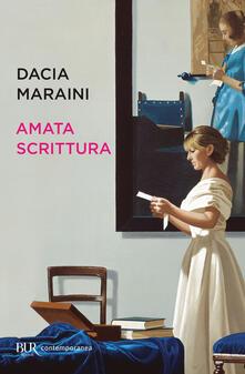 Amata scrittura. Laboratorio di analisi, letture, proposte, conversazioni - Dacia Maraini - copertina