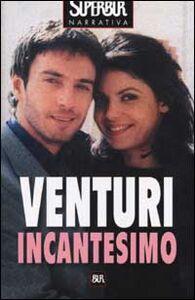 Foto Cover di Incantesimo, Libro di Maria Venturi, edito da BUR Biblioteca Univ. Rizzoli