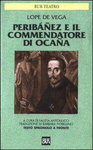 Foto Cover di Peribáñez e il Commendatore di Ocaña. Testo spagnolo a fronte, Libro di Lope de Vega, edito da BUR Biblioteca Univ. Rizzoli