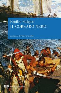 Foto Cover di Il Corsaro Nero, Libro di Emilio Salgari, edito da BUR Biblioteca Univ. Rizzoli
