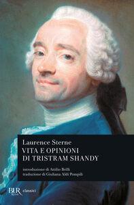 Libro Vita e opinioni di Tristram Shandy Laurence Sterne