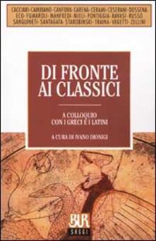 Camfeed.it Di fronte ai classici. A colloquio con i greci e i latini Image