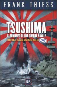 Tsushima. Il romanzo di una guerra navale