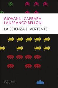 Libro La scienza divertente Giovanni Caprara , Lanfranco Belloni