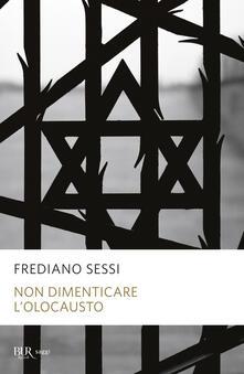 Non dimenticare l'Olocausto - Frediano Sessi - copertina