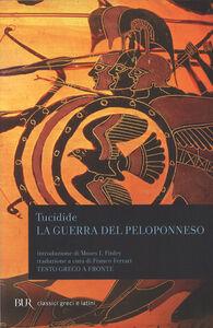 Foto Cover di La guerra del Peloponneso. Testo greco a fronte, Libro di Tucidide, edito da BUR Biblioteca Univ. Rizzoli